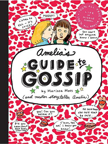 Amelia's Guide to Gossip: the Good, the Bad, and the Ugly